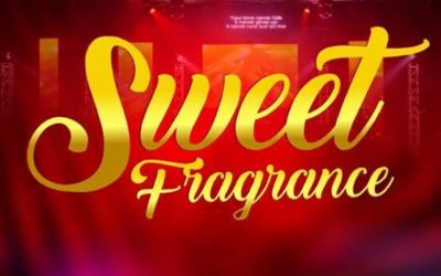 Sweet Frangrance – Worship Event